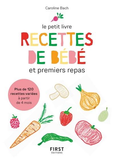 LE PETIT LIVRE - RECETTES DE BEBE ET PREMIERS REPAS