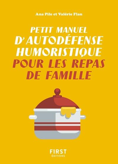 PETIT MANUEL D'AUTODEFENSE HUMORISTIQUE POUR LES REPAS DE FAMILLE