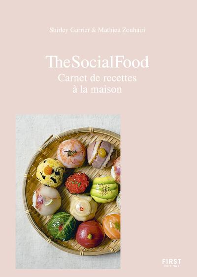 THE SOCIAL FOOD - CARNET DE RECETTES A LA MAISON