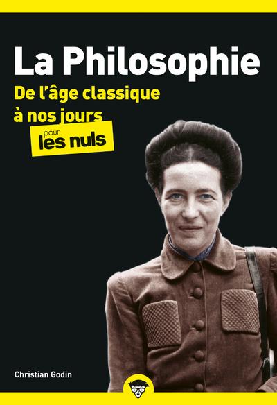 LA PHILOSOPHIE POCHE POUR LES NULS - TOME 2 DE L'AGE CLASSIQUE A NOS JOURS (NOUVELLE EDITION)