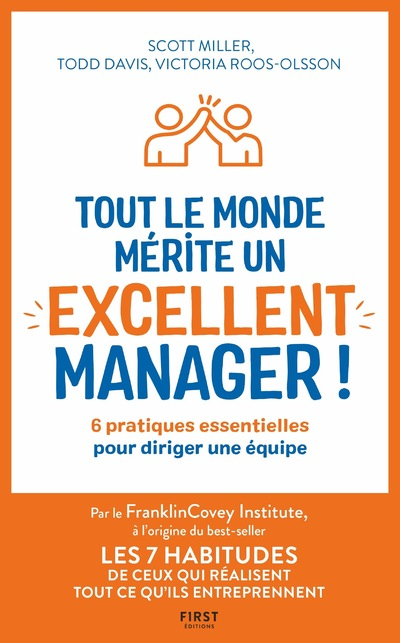 TOUT LE MONDE MERITE UN EXCELLANT MANAGER - 6 PRATIQUES ESSENTIELLES POUR DIRIGER UNE EQUIPE