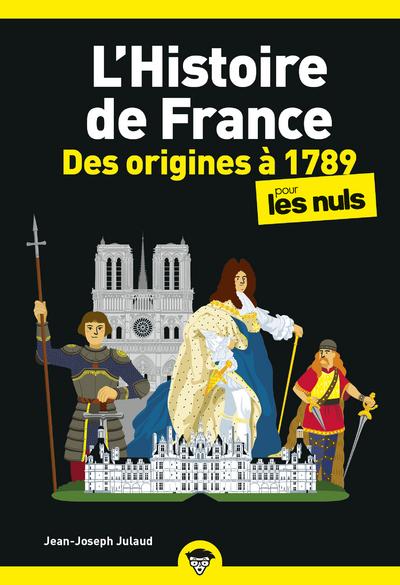 L'HISTOIRE DE FRANCE POCHE POUR LES NULS - DES ORIGINES A 1789 NE