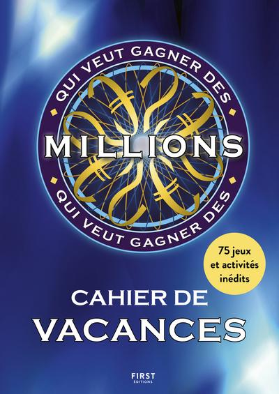 CAHIER DE VACANCES - QUI VEUT GAGNER DES MILLIONS ?