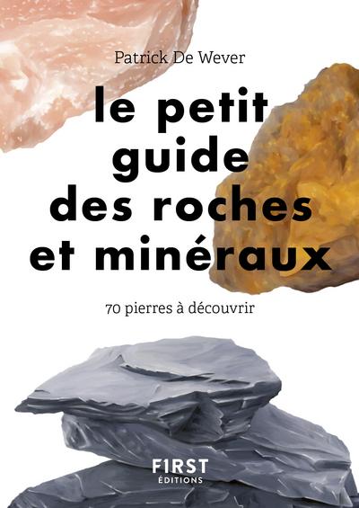 LE PETIT GUIDE DES ROCHES ET MINERAUX - 70 ROCHES A DECOUVRIR