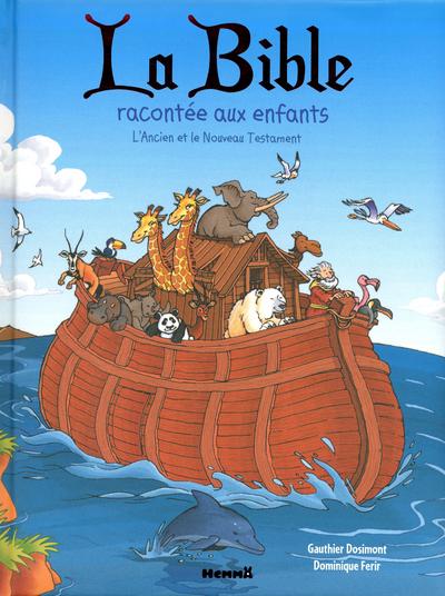 LA BIBLE RACONTEE AUX ENFANTS - L'ANCIEN ET LE NOUVEAU TESTAMENT