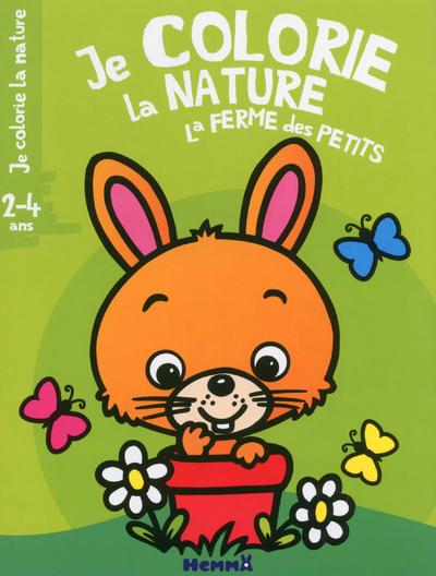 JE COLORIE LA NATURE LA FERME DES PETITS (2-4 ANS)(LAPIN)