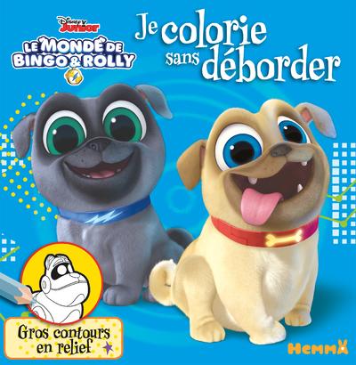 DISNEY LE MONDE DE BINGO & ROLLY JE COLORIE SANS DEBORDER