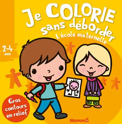 JE COLORIE SANS DEBORDER (2-4 ANS) L'ECOLE MATERNELLE - TOME 37