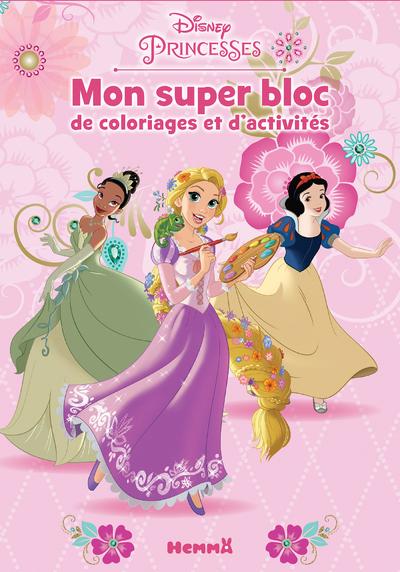 DISNEY PRINCESSES MON SUPER BLOC DE COLORIAGES ET D'ACTIVITES (TIANA, RAIPONCE, BLANCHE-NEIGE)