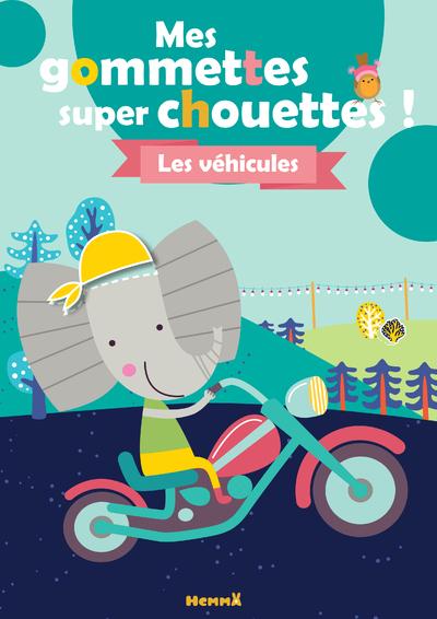 MES GOMMETTES SUPER CHOUETTES ! - LES VEHICULES (ELEPHANT)