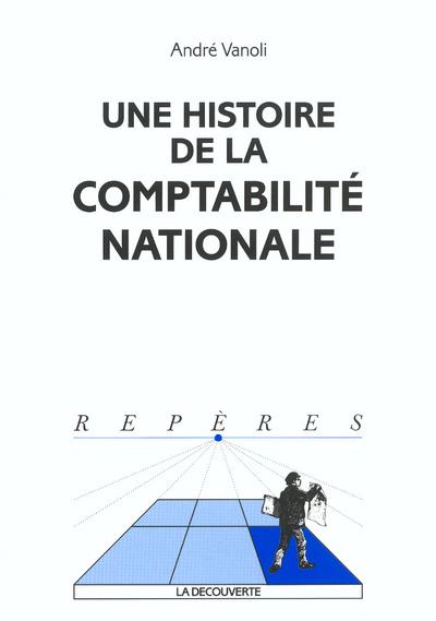 UNE HISTOIRE DE LA COMPTABILITE NATIONALE