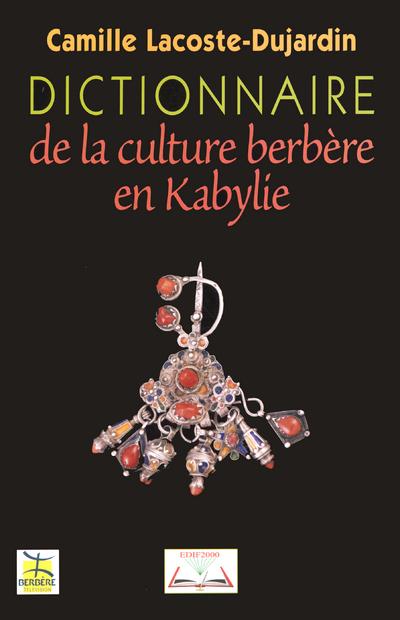 DICTIONNAIRE DE LA CULTURE BERBERE EN KABYLIE