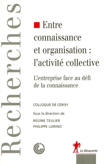ENTRE CONNAISSANCE ET ORGANISATION, L'ACTIVITE COLLECTIVE