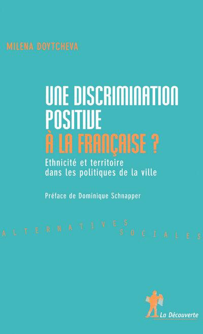 UNE DISCRIMINATION POSITIVE A LA FRANCAISE ?