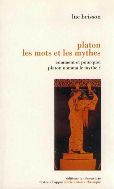 PLATON - LES MOTS ET LES MYTHES