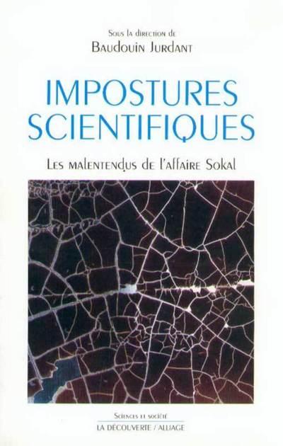 IMPOSTURES SCIENTIFIQUES - LES MALENTENDUS DE L'AFFAIRE SOKAL
