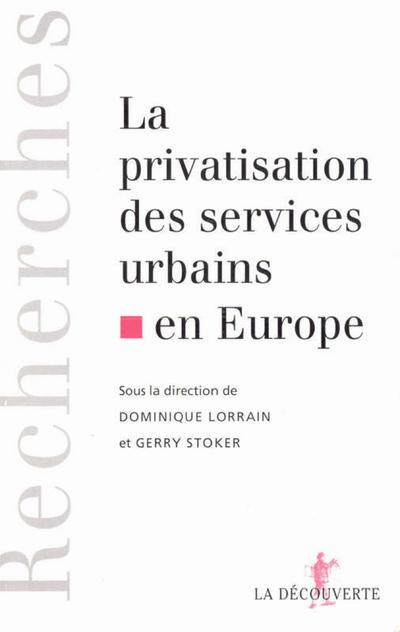 LA PRIVATISATION DES SERVICES URBAINS EN EUROPE