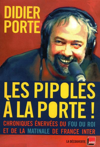 LES PIPOLES A LA PORTE !