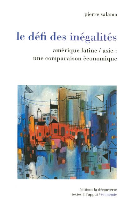 LE DEFI DES INEGALITES - AMERIQUE LATINE/ASIE : UNE COMPARAISON ECONOMIQUE