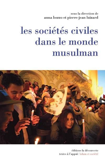LES SOCIETES CIVILES DANS LE MONDE MUSULMAN