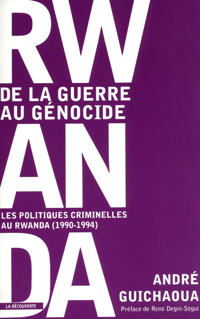 RWANDA : DE LA GUERRE AU GENOCIDE