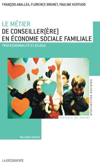 LE METIER DE CONSEILLER (ERE) EN ECONOMIE SOCIALE FAMILIALE NE