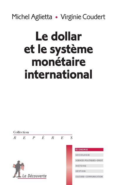 LE DOLLAR ET LE SYSTEME MONETAIRE INTERNATIONAL