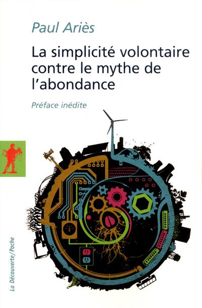 LA SIMPLICITE VOLONTAIRE CONTRE LE MYTHE DE L'ABONDANCE
