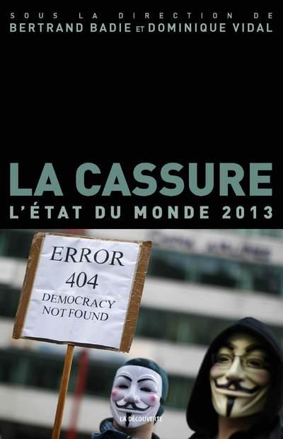 LA CASSURE - L'ETAT DU MONDE 2013