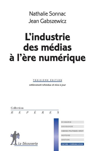 L'INDUSTRIE DES MEDIAS A L'ERE NUMERIQUE