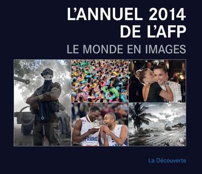 L'ANNUEL 2014 DE L'AFP - LE MONDE EN IMAGES