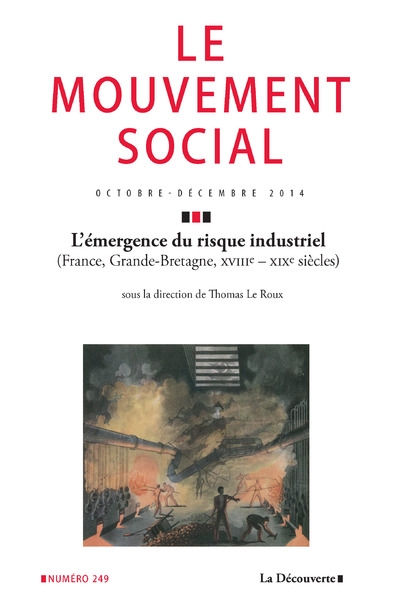 LE MOUVEMENT SOCIAL NUMERO 249 L'EMERGENCE DU RISQUE INDUSTRIEL