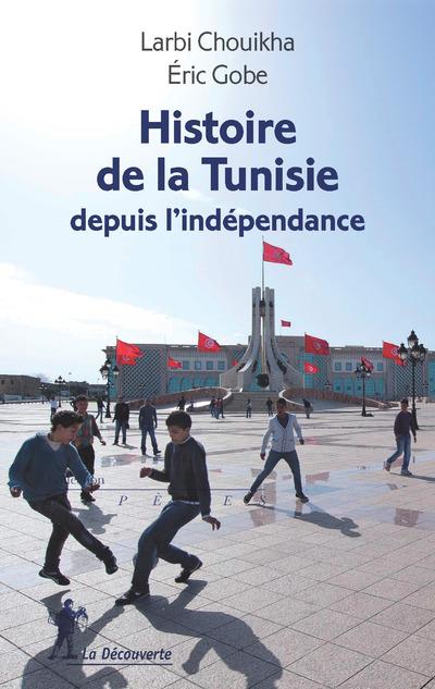 HISTOIRE DE LA TUNISIE DEPUIS L'INDEPENDANCE