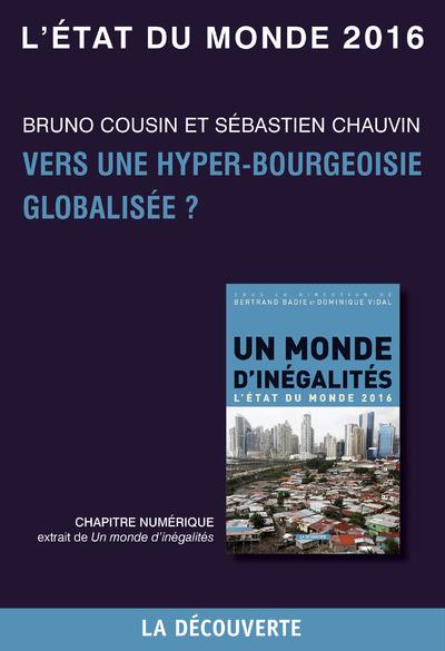 CHAPITRE L'ETAT DU MONDE 2016 - VERS UNE HYPER-BOURGEOISIE GLOBALISEE ?