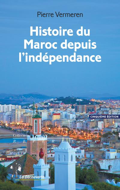 HISTOIRE DU MAROC DEPUIS L'INDEPENDANCE - 5E EDITION