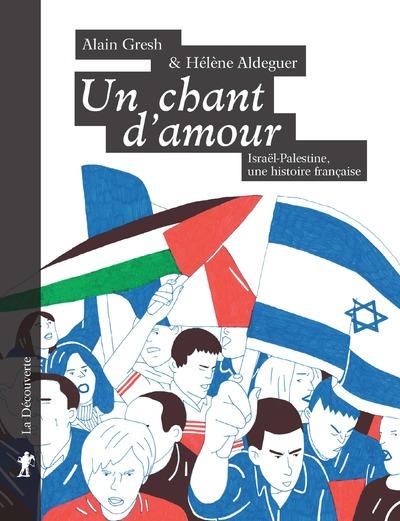"""""""UN CHANT D'AMOUR"""". LE CONFLIT ISRAELO-PALESTINIENAU COEUR DE LA SOCIETE FRANCAISE"""
