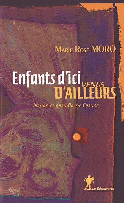 ENFANTS D'ICI, VENUS D'AILLEURS - NAITRE ET GRANDIR EN FRANCE