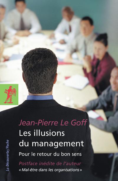 LES ILLUSIONS DU MANAGEMENT - POUR LE RETOUR DU BON SENS