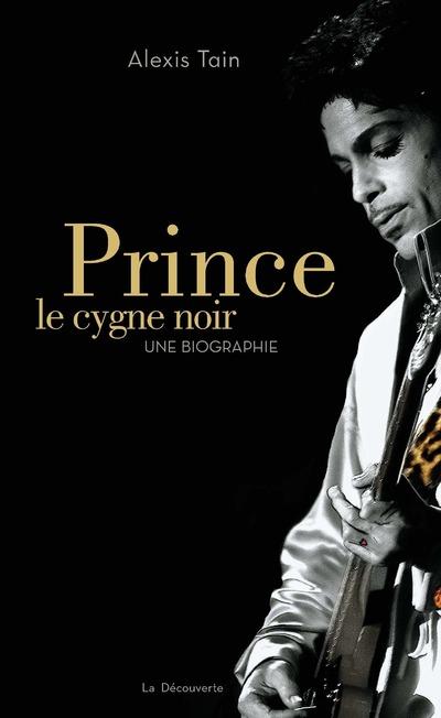 PRINCE, LE CYGNE NOIR - UNE BIOGRAPHIE