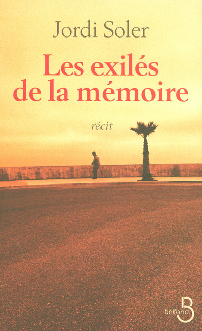 LES EXILES DE LA MEMOIRE