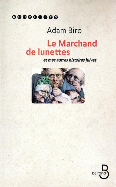 LA MARCHAND DE LUNETTES ET MES AUTRES HISTOIRES JUIVES