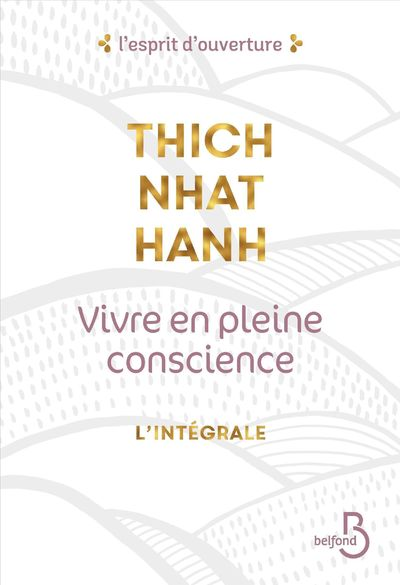VIVRE EN PLEINE CONSCIENCE - L'INTEGRALE