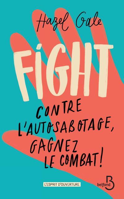 FIGHT - CONTRE L'AUTOSABOTAGE, GAGNEZ LE COMBAT !