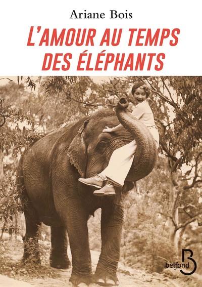 L'AMOUR AU TEMPS DES ELEPHANTS