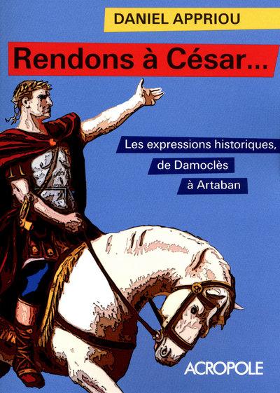 RENDONS A CESAR... - NOUVELLE EDITION