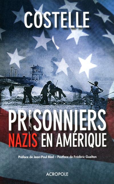 LES PRISONNIERS NAZIS EN AMERIQUE