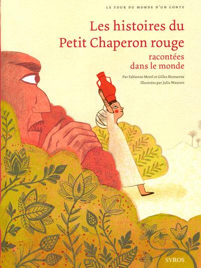 LES HISTOIRES DU PETIT CHAPERON ROUGE RACONTEES DANS LE MONDE