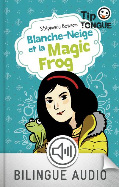 BLANCHE-NEIGE ET LA MAGIC FROG-EFL3 ENRICHI