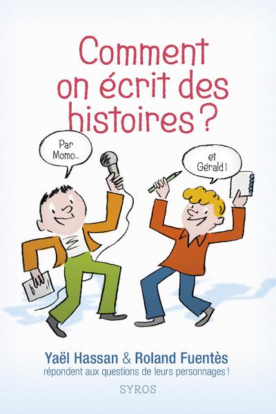 COMMENT ON ECRIT DES HISTOIRES ?