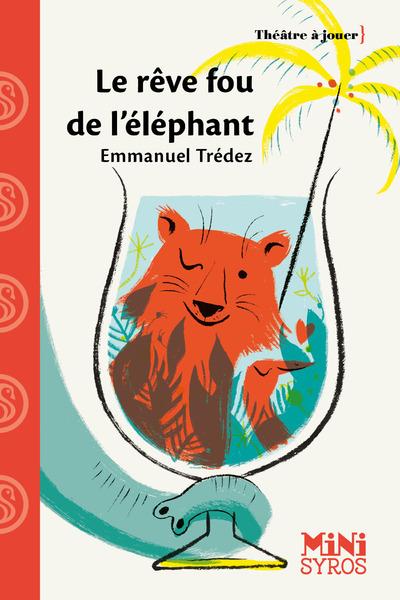 LE REVE FOU DE L'ELEPHANT